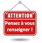 Panneau rouge accroché sur une porte écrit : Attention pensez à vous renseigner !