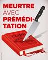 Photo affiche CGT : code du travail poignardé avec légende : meurtre avec préméditation